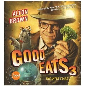 Good Eats 3 hardcover cookbook by Alton Brown